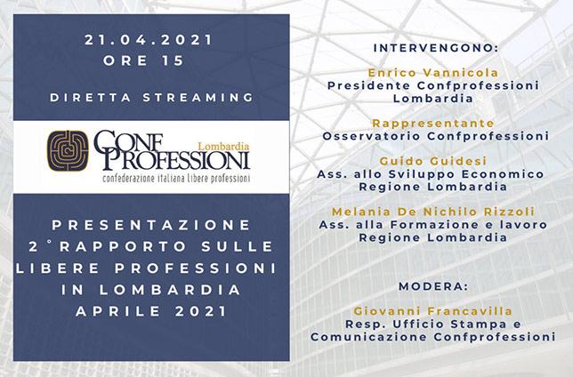 Il 21 aprile, ore 15.00, verrà presentato da Confprofessioni Lombardia in diretta streaming il 2° Rapporto sulle Libere Professioni in Lombardia.